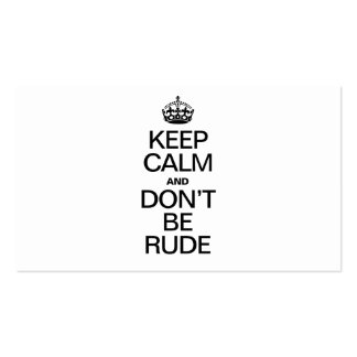KEEP CALM AND DONT BE RUDE PACK OF STANDARD BUSINESS CARDS
