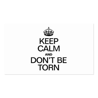 KEEP CALM AND DON'T BE TORN BUSINESS CARD TEMPLATE