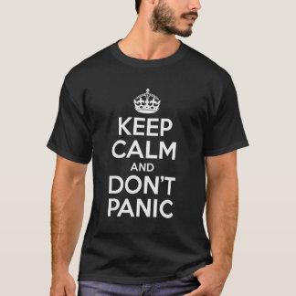 Keep Calm And Don't Panic T-Shirt
