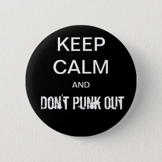 Keep Calm and Don't Punk Out 6 Cm Round Badge