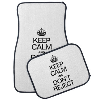 KEEP CALM AND DON'T REJECT CAR MAT
