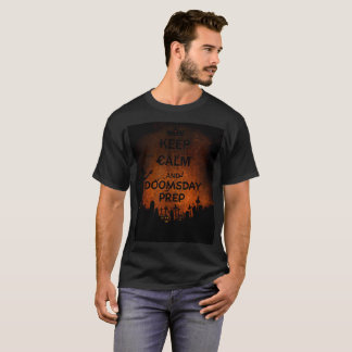 Keep Calm and Doomsday Prep T-Shirt