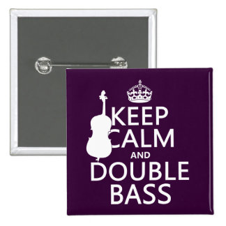 Keep Calm and Double Bass (any background color) 15 Cm Square Badge