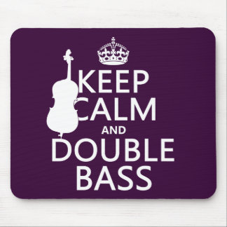Keep Calm and Double Bass (any background colour) Mouse Pad