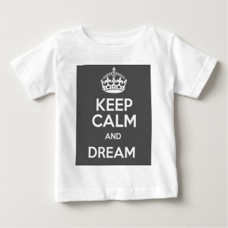 Keep Calm and Dream Big Quote Baby T-Shirt
