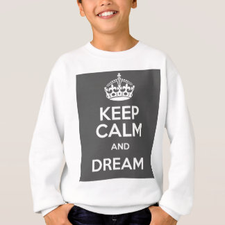 Keep Calm and Dream Big Quote Sweatshirt
