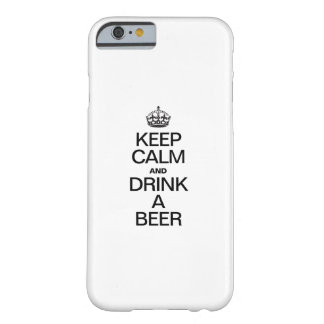 KEEP CALM AND DRINK A BEER BARELY THERE iPhone 6 CASE