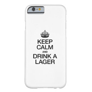 KEEP CALM AND DRINK A LAGER iPhone 6 CASE