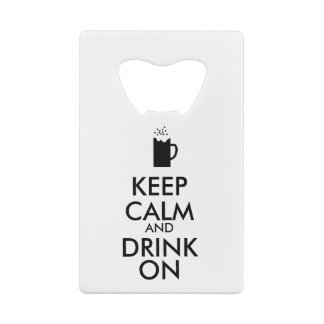 Keep Calm and Drink Beer Bottle Opener Card Style