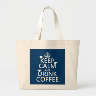 Keep Calm and Drink Coffee - all colors Large Tote Bag