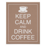 Keep Calm and Drink Coffee Art Poster Print