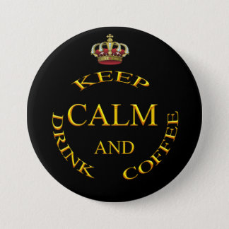 Keep Calm and Drink Coffee Gold And Black 7.5 Cm Round Badge