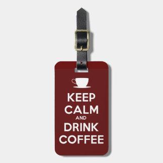 Keep Calm and Drink Coffee Luggage Tag