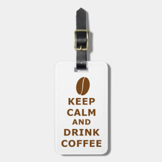 KEEP CALM AND DRINK COFFEE LUGGAGE TAG