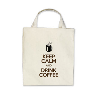 Keep Calm and Drink Coffee – Organic Grocery Tote Canvas Bags