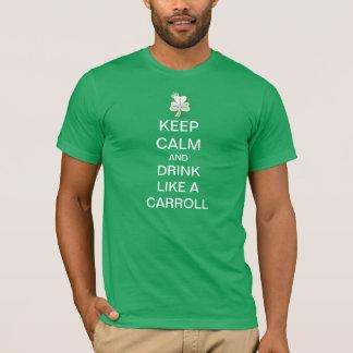 Keep Calm And Drink Like A Carroll T-Shirt