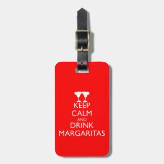 KEEP CALM AND DRINK MARGARITAS LUGGAGE TAG