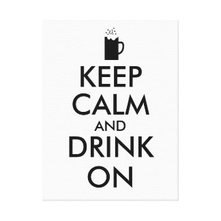 Keep Calm and Drink On Beer Soda Root Beer Lovers Canvas Print