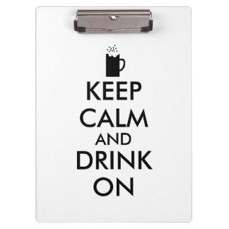 Keep Calm and Drink On Beer Soda Root Beer Lovers Clipboard