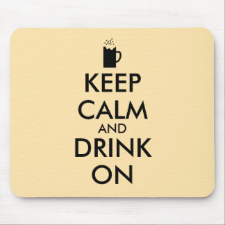 Keep Calm and Drink On Beer Soda Root Beer Lovers Mousepads