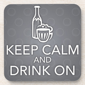 Keep Calm and Drink On Black Coaster