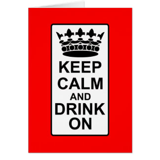 Keep Calm and Drink On - British Government Parody Greeting Card