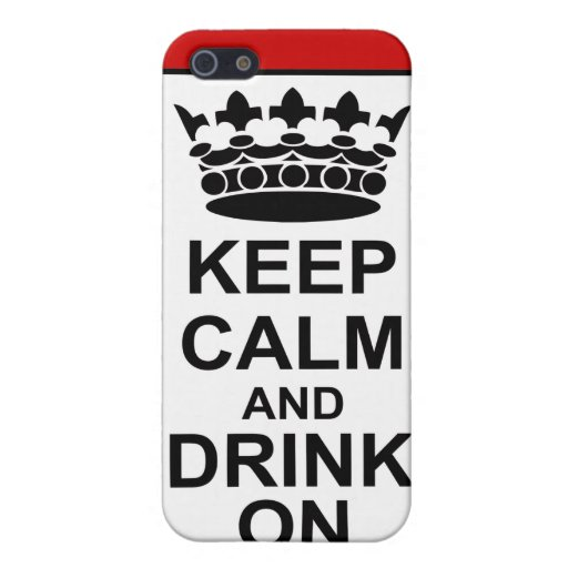 Keep Calm and Drink On - British Government Parody Cases For iPhone 5