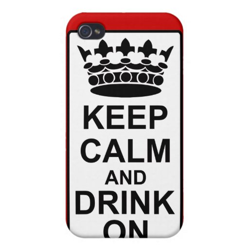 Keep Calm and Drink On - British Government Parody iPhone 4 Covers