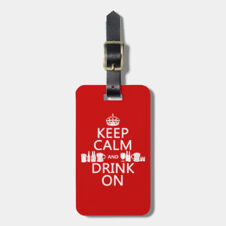 Keep Calm and Drink On (customisable colours) Luggage Tag