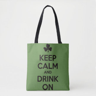 Keep Calm and Drink On. Tote Bag