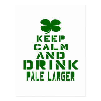 Keep Calm And Drink Pale Larger. Postcard