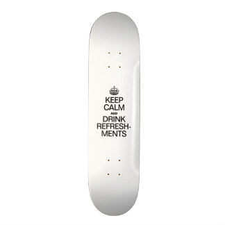 KEEP CALM AND DRINK REFRESHMENTS 21.6 CM OLD SCHOOL SKATEBOARD DECK