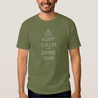 Keep calm and Drink Rum alcohol drinking pirate sh Tees