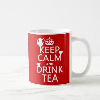 Keep Calm and Drink Tea - All Colors Coffee Mug