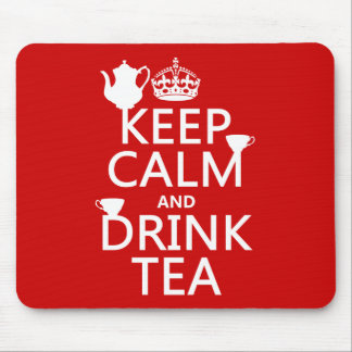 Keep Calm and Drink Tea - All Colors Mouse Pad