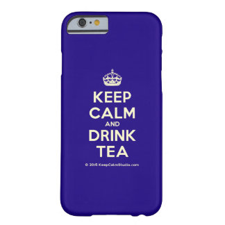 Keep Calm and Drink Tea Barely There iPhone 6 Case