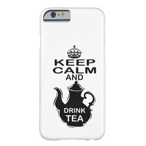 Keep Calm and Drink Tea iPhone 6 Case