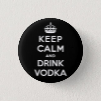 Keep calm and drink vodka 3 cm round badge