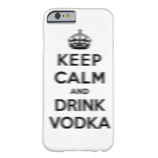 Keep calm and drink vodka barely there iPhone 6 case