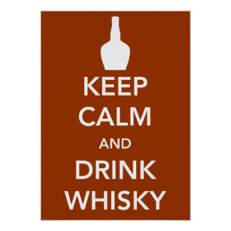 Keep Calm and Drink Whisky Poster