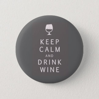 Keep Calm and Drink Wine 6 Cm Round Badge