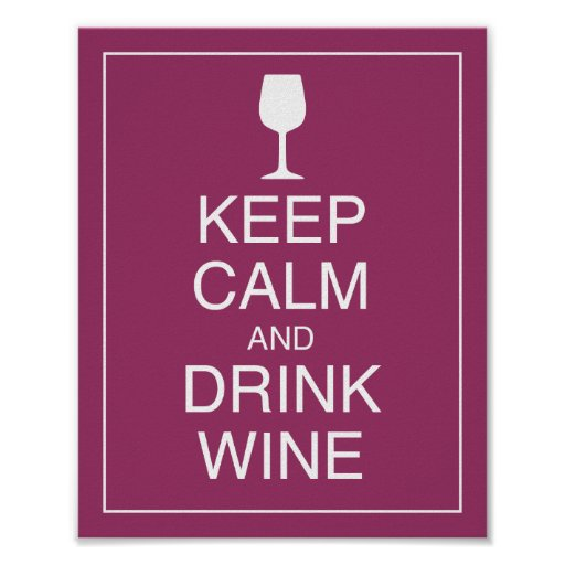 Keep calm and drink wine art poster print zazzle