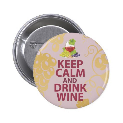 Keep Calm and Drink Wine Gift Unique Art Design Buttons