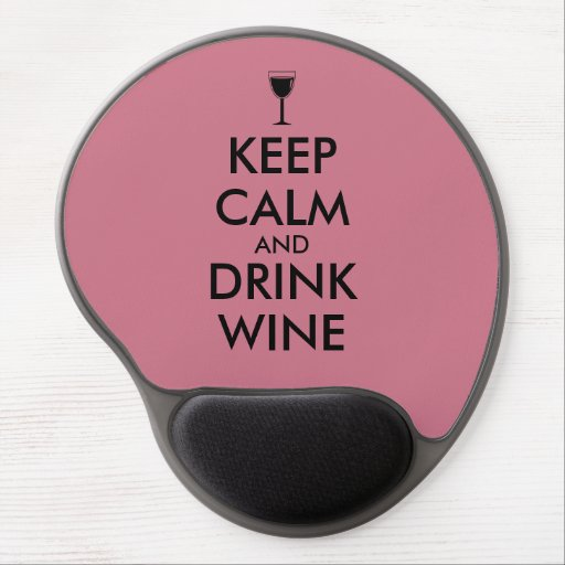 Keep Calm and Drink Wine Wine Lover Custom Gel Mouse Mats