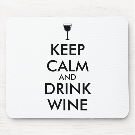 Keep Calm and Drink Wine Wine Lover Custom Mouse Pads