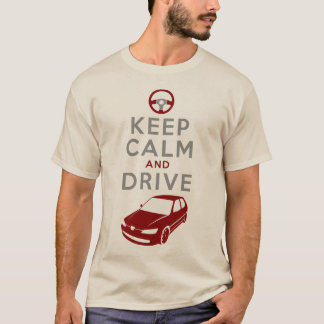 Keep Calm and Drive -306- /version3 T-Shirt