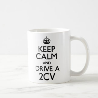 Keep Calm and Drive a 2CV (Carry On) Coffee Mug