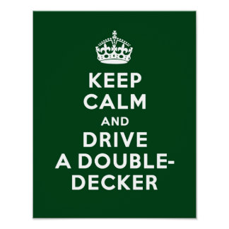Keep Calm and Drive a Double-Decker Poster