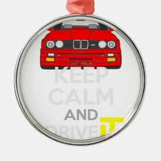 Keep Calm and Drive IT - cod. M3E30 Silver-Colored Round Decoration