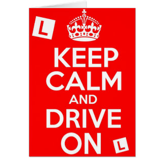 Keep Calm And Drive On Greeting Card
